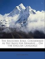 The Breeches Bible, Considered as the Basis for Remarks ... on the English Language af James Gurnhill