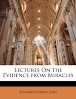 Lectures on the Evidence from Miracles af Richard Charles Coxe