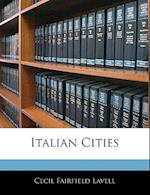 Italian Cities af Cecil Fairfield Lavell