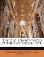 The Old Service-Books of the English Church af Christopher Wordsworth, Henry Littlehales