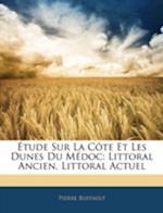 Tude Sur La Cte Et Les Dunes Du Mdoc af Pierre Buffault