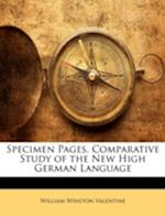 Specimen Pages. Comparative Study of the New High German Language af William Winston Valentine