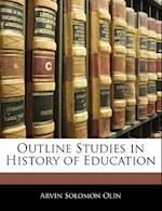 Outline Studies in History of Education af Arvin Solomon Olin