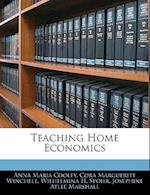 Teaching Home Economics af Anna Maria Cooley, Wilhelmina H. Spohr, Cora Marguerite Winchell