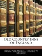 Old Country Inns of England af Edward W. Gregory, Henry Parr Maskell