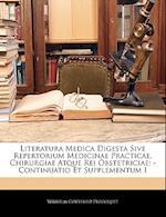 Literatura Medica Digesta Sive Repertorium Medicinae Practicae, Chirurgiae Atque Rei Obstetriciae af Wilhelm Gottfried Ploucquet