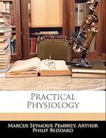 Practical Physiology af Arthur Philip Beddard, Marcus Seymour Pembrey
