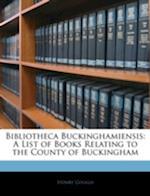 Bibliotheca Buckinghamiensis af Henry Gough