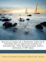 Recollections of a Parisian af Fran Ois Louis Poumi?'s De La Siboutie, Mme L. Dagoury, A. Branche