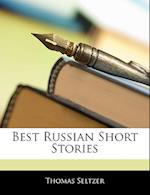 Best Russian Short Stories af Thomas Seltzer