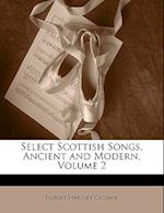 Select Scottish Songs, Ancient and Modern, Volume 2 af Robert Hartley Cromek