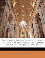 The Plan of Salvation af Benjamin Breckinridge Warfield
