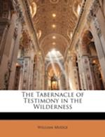 The Tabernacle of Testimony in the Wilderness af William Mudge
