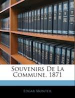 Souvenirs de La Commune, 1871 af Edgar Monteil