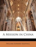 A Mission in China af William Edward Soothill