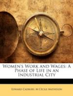 Women's Work and Wages af M. Ccile Matheson, Edward Cadbury