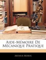 Aide-Memoire de Mecanique Pratique af Arthur Morin