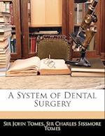 A System of Dental Surgery af John Tomes, Charles Sissmore Tomes
