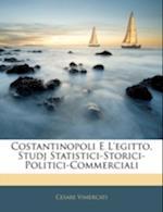 Costantinopoli E L'Egitto, Studj Statistici-Storici-Politici-Commerciali af Cesare Vimercati