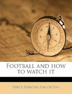 Football and How to Watch It af Percy Duncan Haughton