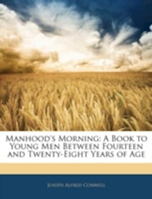 Bog, paperback Manhood's Morning af Joseph Alfred Conwell