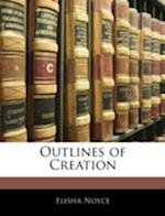 Outlines of Creation af Elisha Noyce