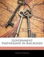 Government Partnership in Railroads af Mark Wymond