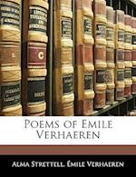 Poems of Emile Verhaeren af Alma Strettell, Emile Verhaeren, Mile Verhaeren