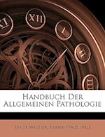 Handbuch Der Allgemeinen Pathologie af Johann Paul Uhle, Ernst Wagner
