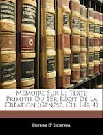 Memoire Sur Le Texte Primitif Du 1er Recit de La Creation (Genese, Ch. I-II. 4) af Gustave D'Eichthal, Gustave D' Eichthal