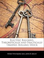 Electric Railways, Theoretically and Practically Treated af John D. Keiley, Sydney Whitmore Ashe