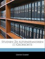 Studien Zu Altspartanishen [!] Gechichte af Gustav Gilbert