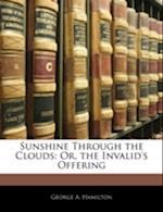 Sunshine Through the Clouds af George A. Hamilton