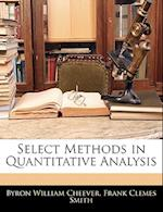 Select Methods in Quantitative Analysis af Byron William Cheever, Frank Clemes Smith