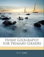 Home Geography for Primary Grades af C. C. Long