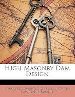 High Masonry Dam Design af Charles Edward Morrison, Orrin Lawrence Brodie