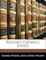 Religio Chemici af George Wilson, Jessie Aitken Wilson