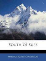 South of Suez af William Ashley Anderson