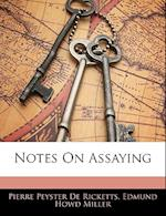 Notes on Assaying af Pierre Peyster De Ricketts, Edmund Howd Miller