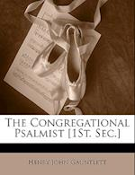 The Congregational Psalmist [1st. SEC.] af Henry John Gauntlett