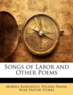 Songs of Labor and Other Poems af Rose Pastor Stokes, Helena Frank, Morris Rosenfeld