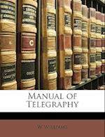 Manual of Telegraphy af W. Williams
