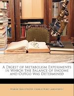 A Digest of Metabolism Experiments in Which the Balance of Income and Outgo Was Determined af Charles Ford Langworthy, Wilbur Olin Atwater
