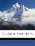 Creative Evolution af Arthur Mitchell, Henri Louis Bergson