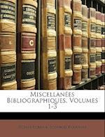 Miscellanes Bibliographiques, Volumes 1-3