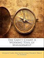 The Gantt Chart af Walter Nicholas Polakov, Frank W. Trabold, Wallace Clark
