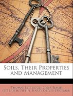 Soils, Their Properties and Management af Thomas Lyttleton Lyon, Elmer Otterbein Fippin, Harry Oliver Buckman