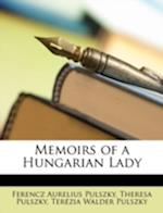 Memoirs of a Hungarian Lady af Terzia Walder Pulszky, Theresa Pulszky, Ferencz Aurelius Pulszky
