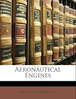 Aeronautical Engines af Francis John Kean
