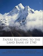 Papers Relating to the Land Bank of 1740 af Andrew Mcfarland Davis, Worthington Chauncey Ford, Albert Matthews
